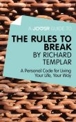A Joosr Guide to The Rules to Break by Richard Templar, Joosr