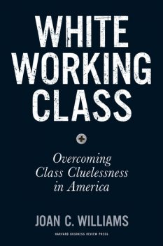 White Working Class, Joan C.Williams