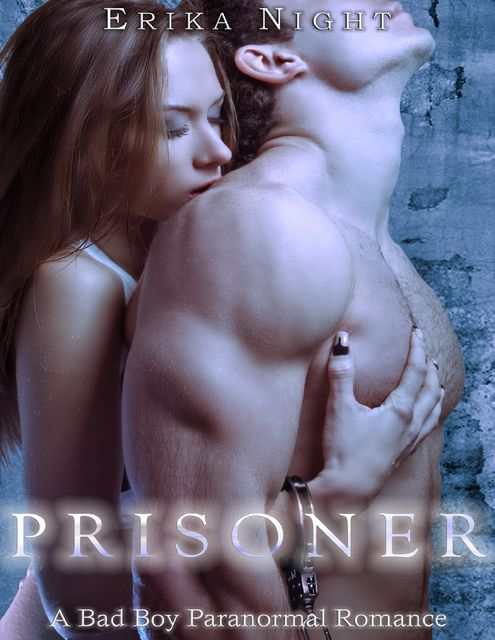 Prisoner: A Bad Boy Paranormal Romance, Erika Night
