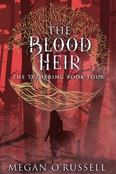 The Blood Heir, Megan O'Russell