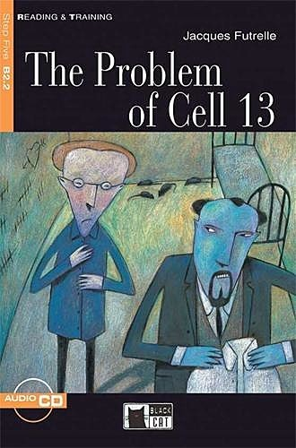 The Problem of Cell 13, Jacques Futrelle