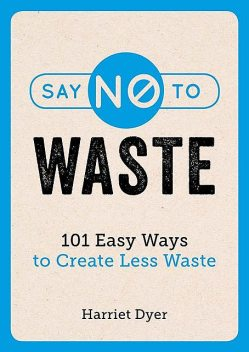 Say No to Waste, Harriet Dyer