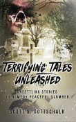 Terrifying Tales Unleashed, Scott D. Gottschalk