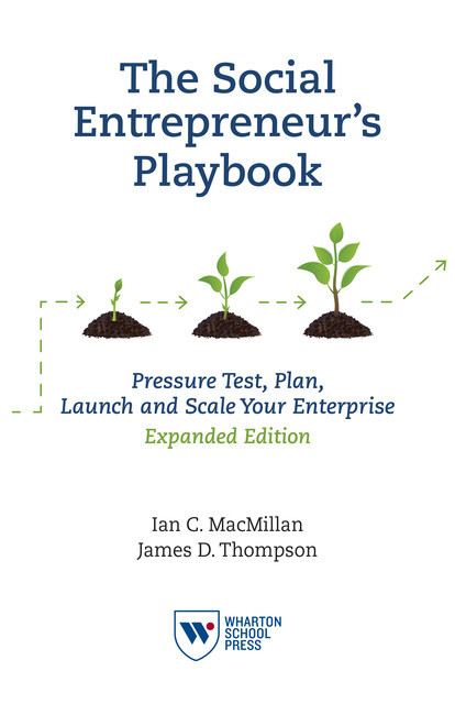The Social Entrepreneur's Playbook: Phase One: Pressure Test Your Start-Up Idea—The Coursera Edition, James Thompson, Ian MacMillan