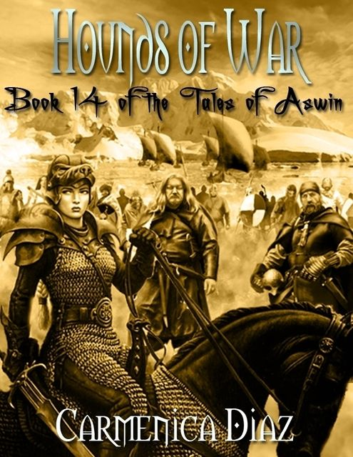 Hounds of War – Book 14 of the Tales of Aswin, Carmenica Diaz