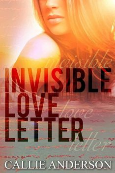 Invisible Love Letter, Callie Anderson