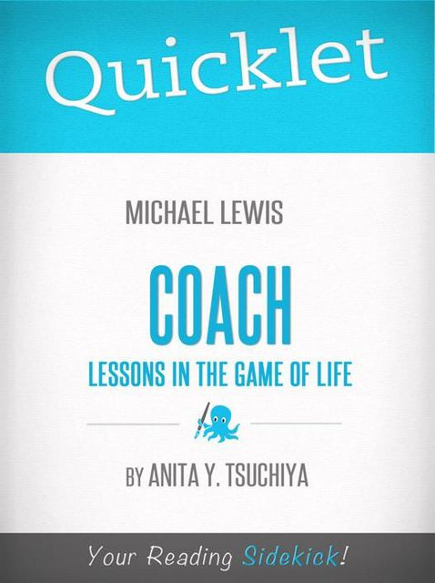 Quicklet on Michael Lewis' Coach: Lessons on the Game of Life, Anita Tsuchiya