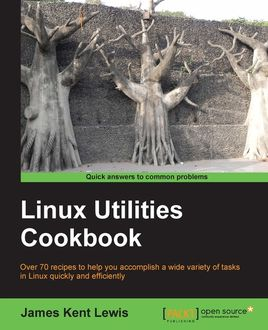 Linux Utilities Cookbook, James Lewis