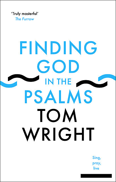 The Case for the Psalms, N.T.Wright