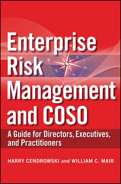Enterprise Risk Management and COSO, Harry Cendrowski, William C.Mair