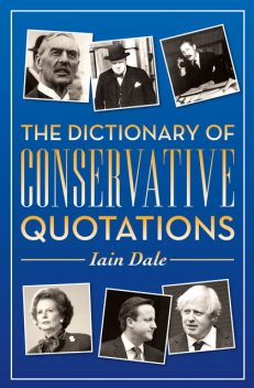 The Dictionary of Conservative Quotations, Iain Dale