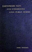 Earthwork Slips and Subsidences upon Public Works Their Causes, Prevention, and Reparation, John Henry Newman