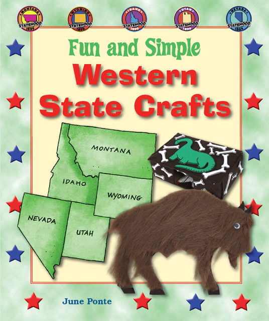 Fun and Simple Western State Crafts, June Ponte
