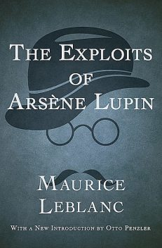 The Exploits of Arsène Lupin, Maurice Leblanc