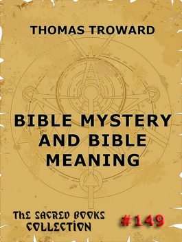 Bible Mystery And Bible Meaning, Thomas Troward