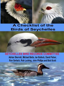 A Checklist of the Birds of Seychelles: Seychelles Bird Record Committee, David Fisher, Bob Scott, John Phillips, Micheal Betts, Seychelles Bird Records Committee
