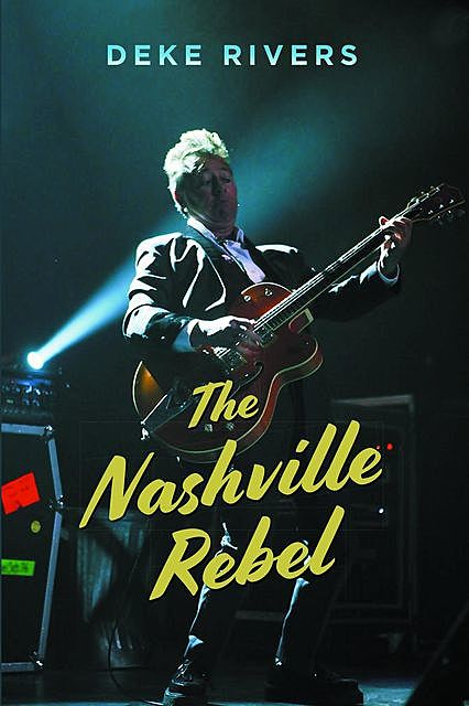 The Nashville Rebel, Deke Rivers