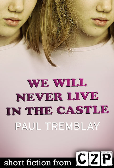 We Will Never Live in the Castle, Paul Tremblay