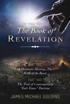 "The ""Final Truth"" of The Book of Revelation, James Michael Golding"