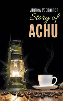 Story of Achu, Andrew Pappachen