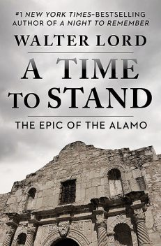 A Time to Stand, Walter Lord