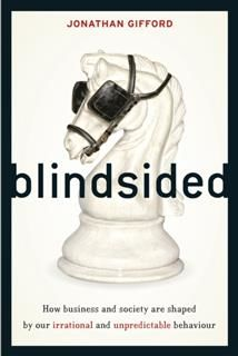 Blindsided. Is our irrational behaviour actually rational?, Jonathan Gifford