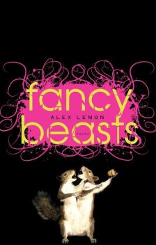 Fancy Beasts, Alex Lemon