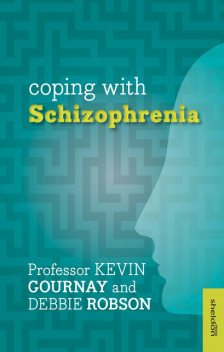 Coping with Schizophrenia, Kevin Gournay, Debbie Robson