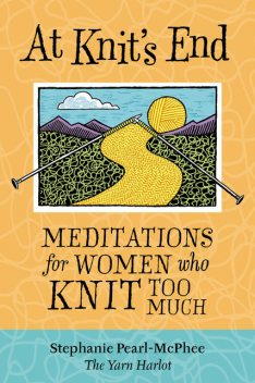 At Knit's End, Stephanie Pearl-McPhee