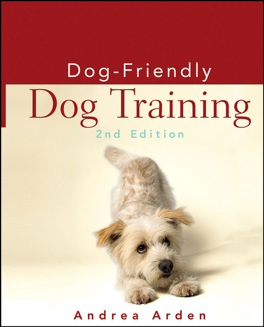 Dog-Friendly Dog Training, Andrea Arden