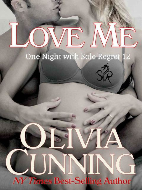 Love Me (One Night with Sole Regret Book 12), Olivia Cunning