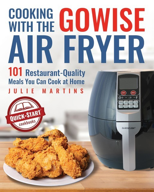 Cooking With the GoWise Air Fryer, Julie Martins
