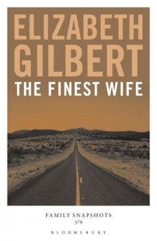 The Finest Wife, Elizabeth Gilbert