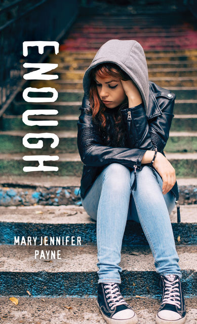 Enough, Mary Jennifer Payne