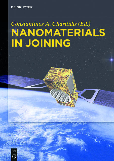 Nanomaterials in Joining, Constantinos A. Charitidis