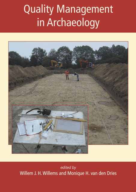 Quality Management in Archaeology, Willem Willems