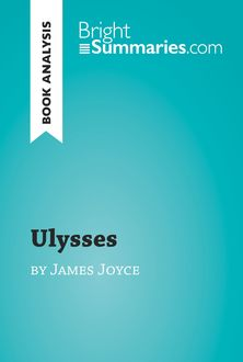 Ulysses by James Joyce (Reading Guide), Bright Summaries