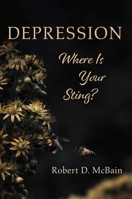 Depression, Where Is Your Sting, Robert D. McBain