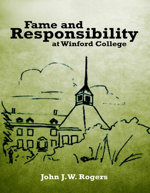 Fame and Responsibility At Winford College, John Rogers