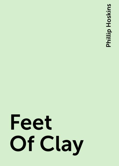 Feet Of Clay, Phillip Hoskins