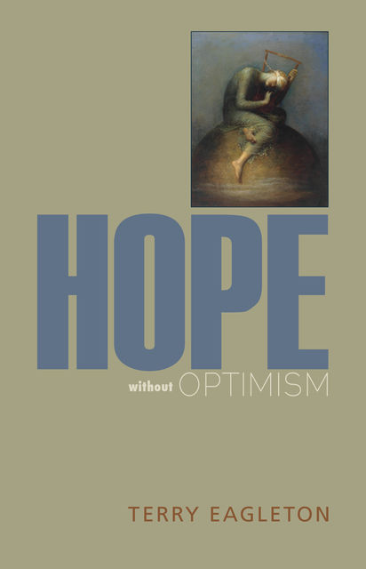 Hope without Optimism, Terry Eagleton