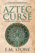 Aztec Curse: An Archaeological Adventure, Stone, E.M.