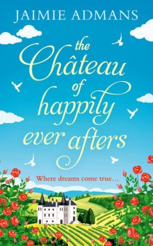 The Chateau of Happily-Ever-Afters, Jaimie Admans