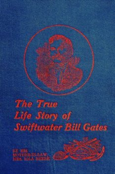 The True Life Story of Swiftwater Bill Gates, Iola Beebe