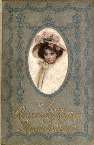 A Reconstructed Marriage, Amelia E. Barr