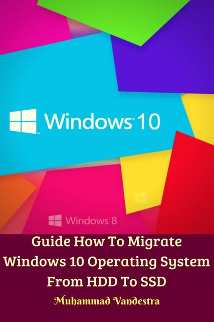 Guide How To Migrate Windows 10 Operating System From HDD To SSD, Muhammad Vandestra, Dragon Promedia Studio
