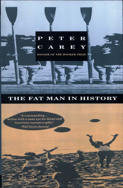 Fat Man in History, Peter Carey