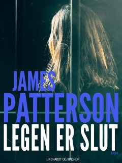 Legen er slut, James Patterson