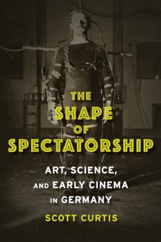 The Shape of Spectatorship, Scott Curtis