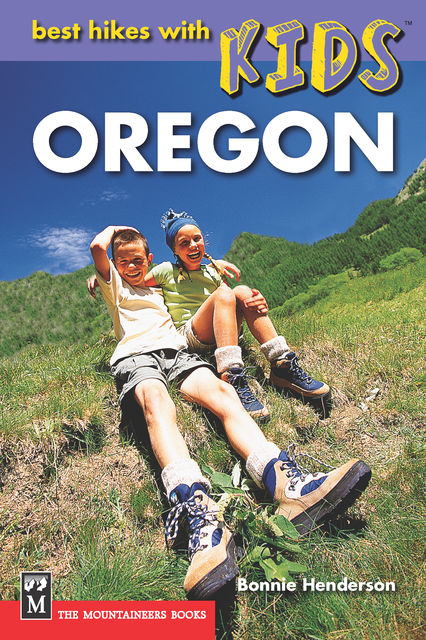 Best Hikes with Kids Oregon, Bonnie Henderson